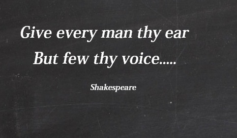Hey BigSoda...-shakespeare-quote-giving-all-people-your-ear-but-your-voice-only-few.jpg